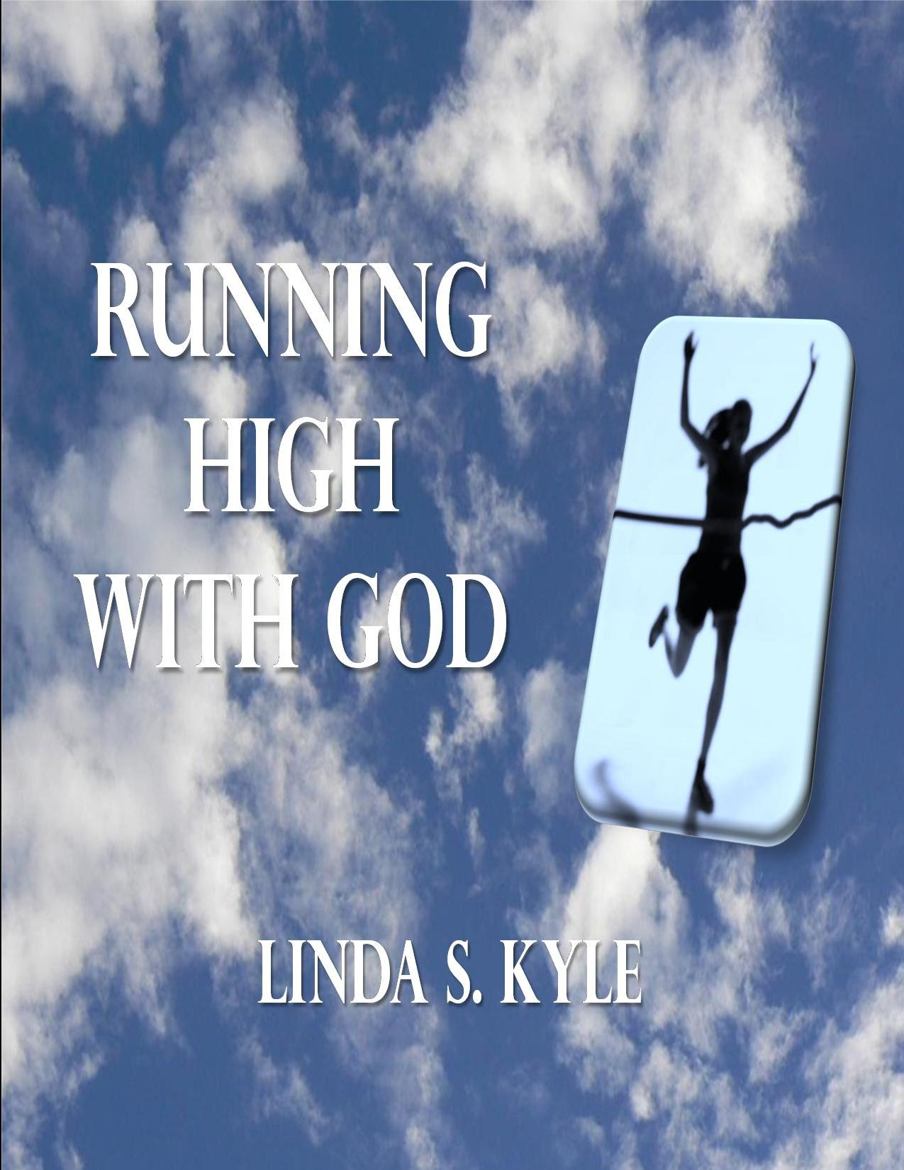 My Book Cover, Running High with God.jpg